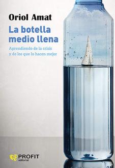 La botella medio llena. Oriol Amat