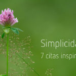 Simplicidad: 7 citas inspiradoras